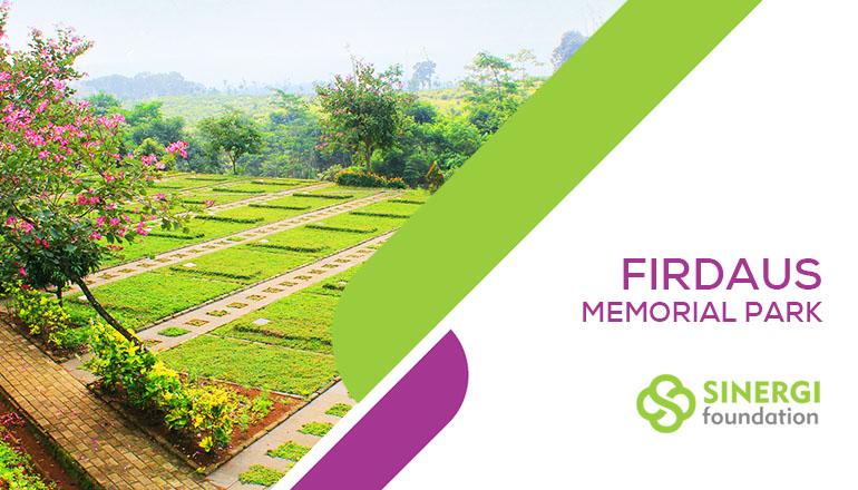 Taman Wakaf Pemakaman Muslim Firdaus Memorial Park Sinergi Foundation